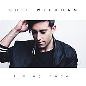 Living Hope de Phil Wickham