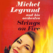 Strings On Fire by Michel Legrand