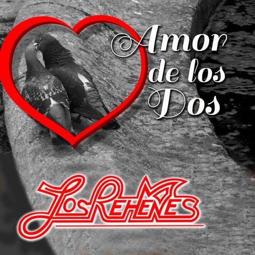 Amor De Los Dos by Los Rehenes