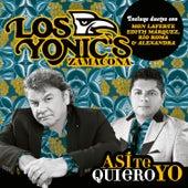 Así Te Quiero Yo von Los Yonic's Zamacona