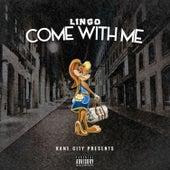 Come with Me de Lingo