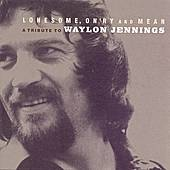 Lonesome, On'ry & Mean: Tribute To Waylon Jennings by Various Artists