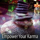 Empower Your Karma von Lullabies for Deep Meditation