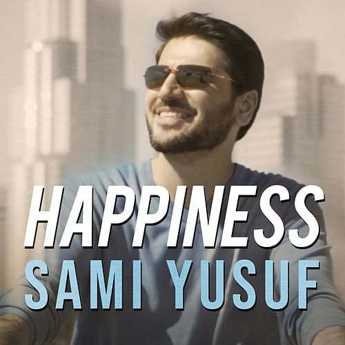 Happiness (Arabic) by Sami Yusuf