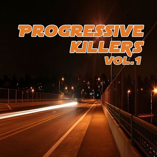 Progressive Killers, Vol. 1 by Various Artists