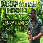 Banana Tree Riddim by Gappy Ranks