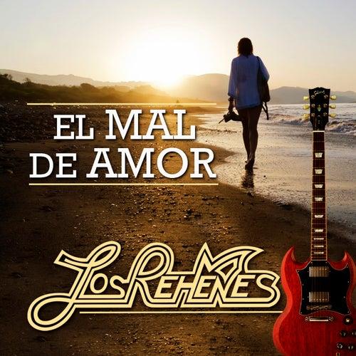 El Mal De Amor by Los Rehenes