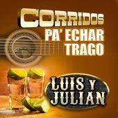 Corridos Pa' Echar Trago de Luis Y Julian