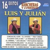 16 Exitos Rancheras Y Corridos de Luis Y Julian