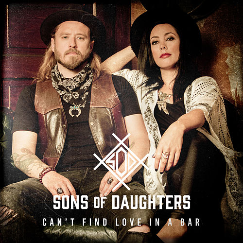 Can't Find Love in a Bar by Sons of Daughters