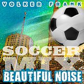 Beautiful Noise (Soccer Mix) de Volker Frank
