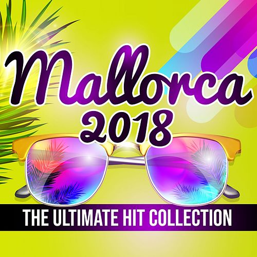 Mallorca 2018 - The Ultimate Hit Collection von Various Artists