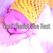 Can't Resist The Rest by Baby Sleep