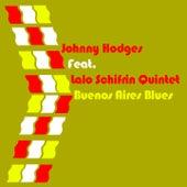Johnny Hodges Feat. Lalo Schifrin Quintet Buenos Aires Blues von Johnny Hodges