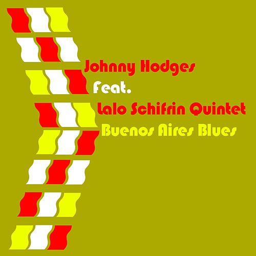 Johnny Hodges Feat. Lalo Schifrin Quintet Buenos Aires Blues by Johnny Hodges