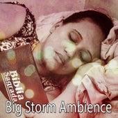Big Storm Ambience by Rain Sounds Sleep