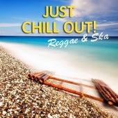 Just Chill Out! Reggae & Ska de Various Artists