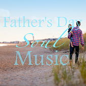 Father's Day Soul Music by Various Artists