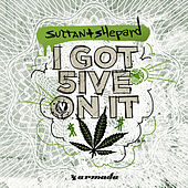 I Got 5 On It by Sultan + Shepard
