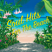Soul Hits At The Beach von Various Artists