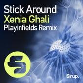 Stick Around (Playinfields Remix) by Xenia Ghali