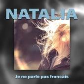 Je ne parle pas francais by Natalia