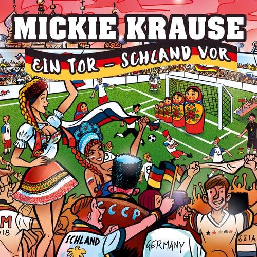 Ein Tor - Schland vor von Mickie Krause