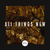 All Things New (Live) by Kxc
