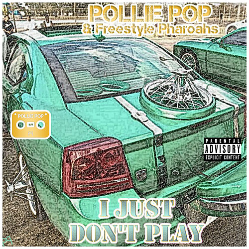 I Just Don't Play by Pollie Pop