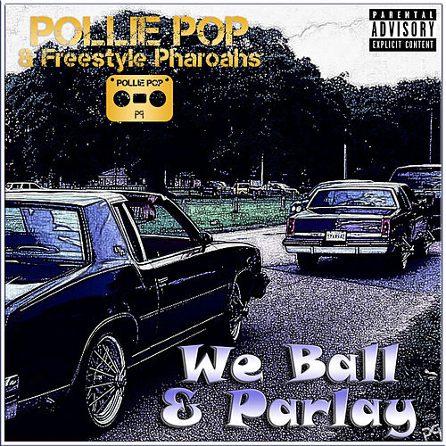 We Ball & Parlay by Pollie Pop