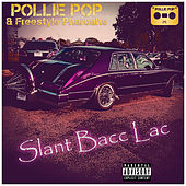 Slant Bacc Lac by Pollie Pop