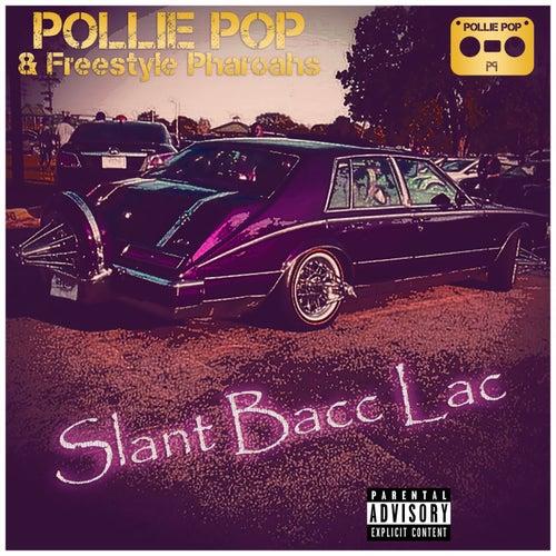 Slant Bacc Lac by Pollie Pop