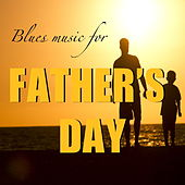 Blues Music For Father's Day de Various Artists
