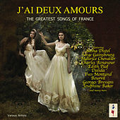 J'ai Deux Amours-  The Greatest Songs Of France de Various Artists