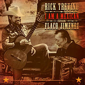 I Am a Mexican by Rick Trevino