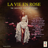 La Vie En Rose - The Greatest Songs Of France de Various Artists