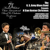 2017 Midwest Clinic: The United States Army Blues Presents a Stan Kenton Christmas (Live) de The United States Army Blues Jazz Ensemble