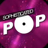 Sophisticated Pop de Various Artists