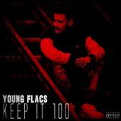 Keep It 100 de Young Flacs