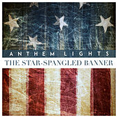 The Star-Spangled Banner (The National Anthem) by Anthem Lights
