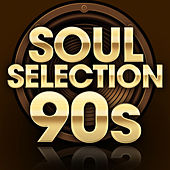 Soul Selection 90s de Various Artists