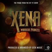 Xena Warrior Princess - Main Theme by Geek Music