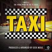 Taxi - Angela - Main Theme by Geek Music