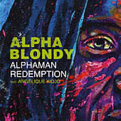 Alphaman Redemption (feat. Angélique Kidjo) by Alpha Blondy