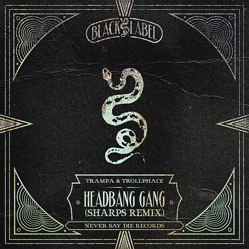 Headbang Gang (SHARPS Remix) de Trampa