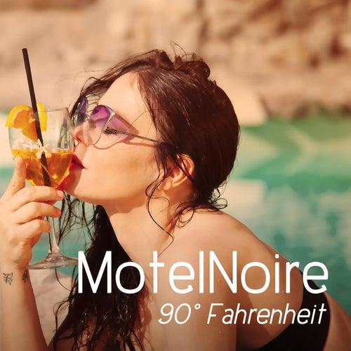 90° Fahrenheit by MotelNoire