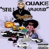 Still Around by Quake