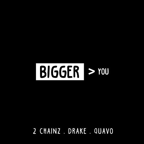 Bigger Than You by 2 Chainz