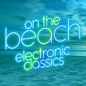On the Beach: Electronic Classics by Various Artists