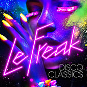 Le Freak: Disco Classics by Various Artists